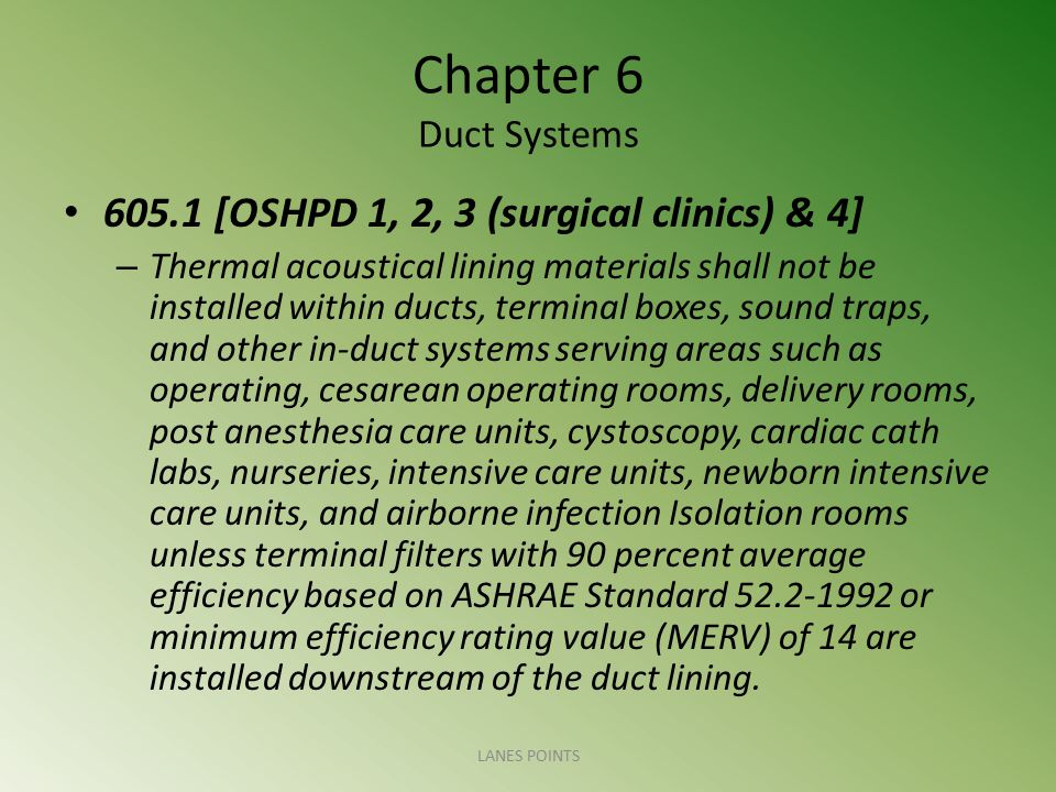 Chapter 6 Duct Systems 605.1 [OSHPD 1, 2, 3 (surgical clinics) & 4]